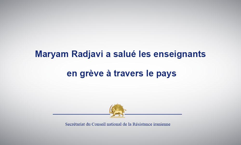 Maryam Radjavi a salué les enseignants en grève à travers le pays