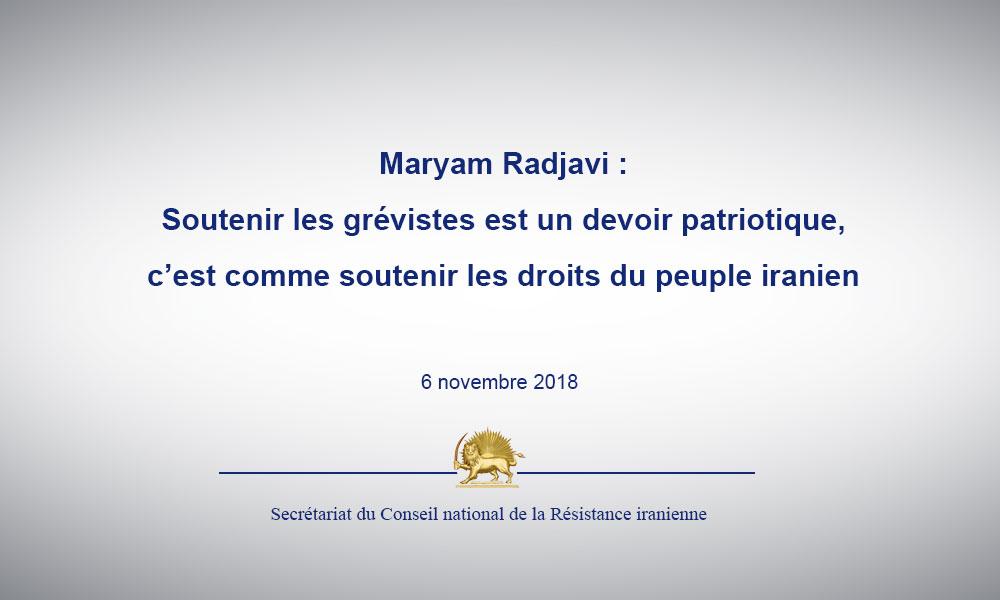 Maryam Radjavi : Soutenir les grévistes est un devoir patriotique, c'est comme soutenir les droits du peuple iranien