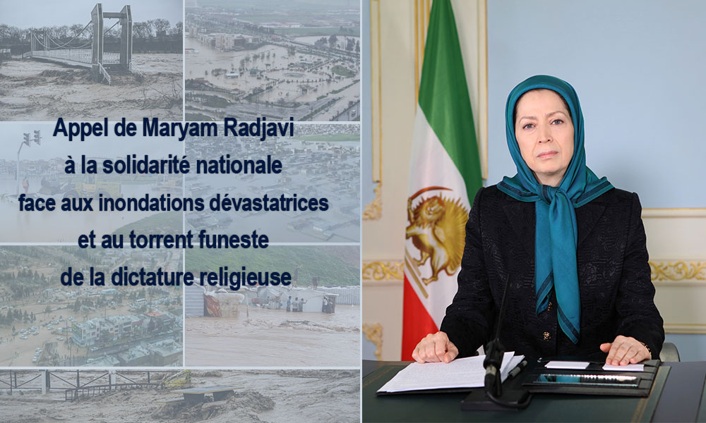 Appel de Maryam Radjavi à la solidarité nationale face aux inondations dévastatrices et au torrent funeste de la dictature religieuse