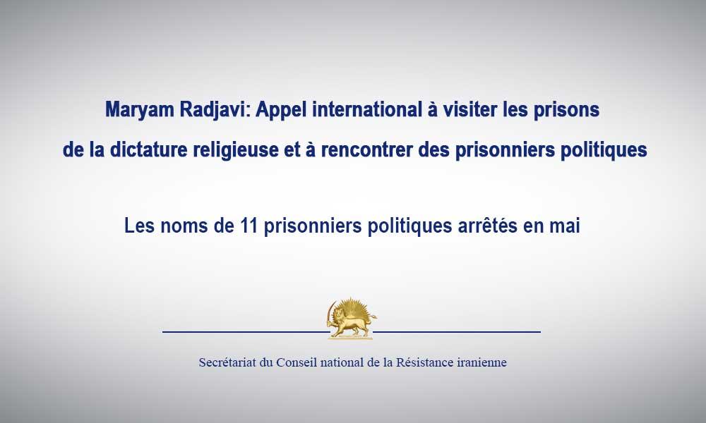 Maryam Radjavi: Appel international à visiter les prisons de la dictature religieuse et à rencontrer des prisonniers politiques