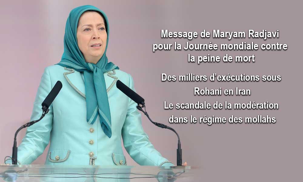 Message de Maryam Radjavi pour la Journée mondiale contre la peine de mort-  Des milliers d'exécutions sous Rohani en Iran-  Le scandale de la modération dans le régime des mollahs