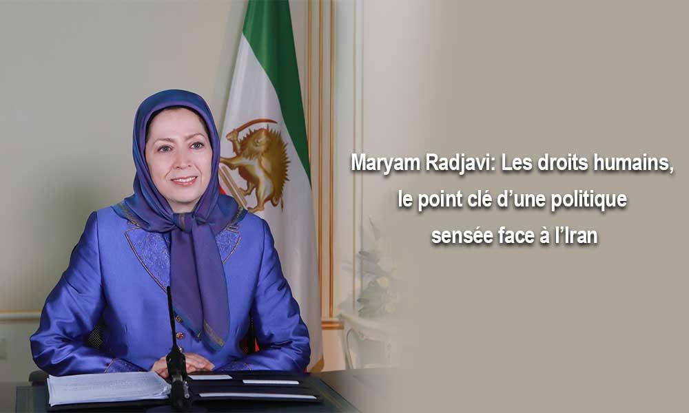 Maryam Radjavi: Les droits humains, le point clé d'une politique sensée face à l'Iran