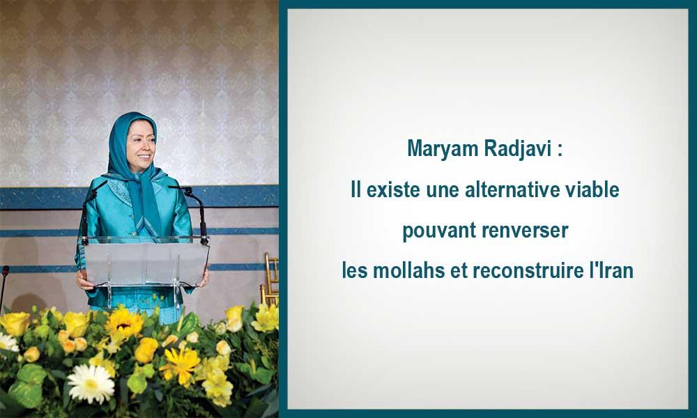 Maryam Radjavi : Il existe une alternative viable pouvant renverser les mollahs et reconstruire l'Iran