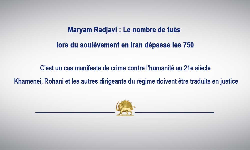 Maryam Radjavi : Le nombre de tués lors du soulèvement en Iran dépasse les 750