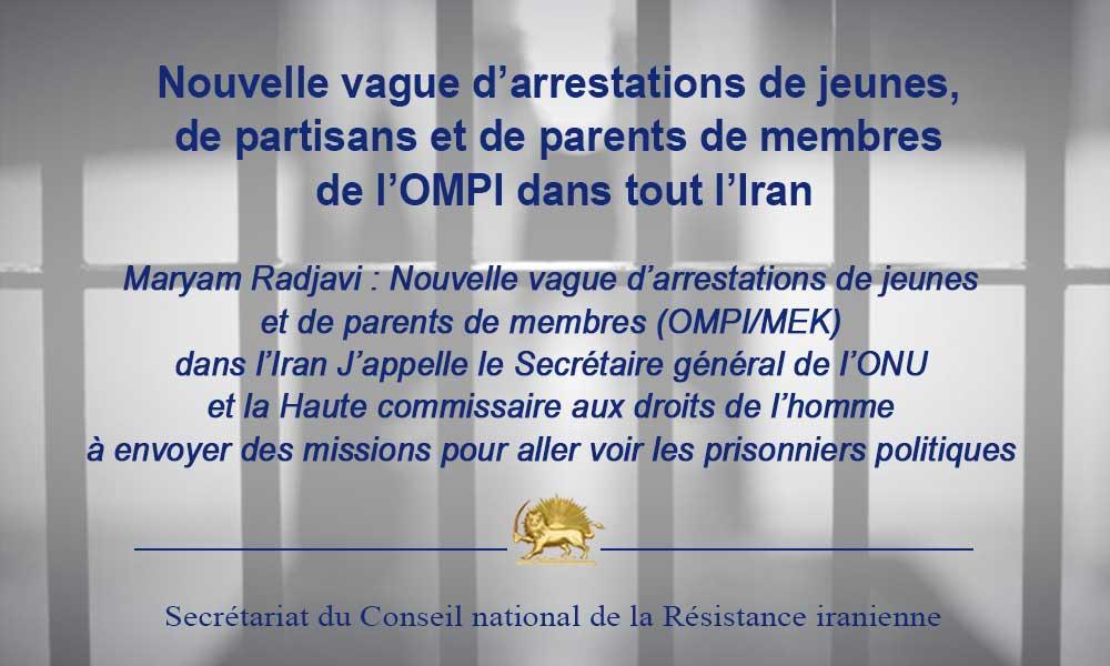 Nouvelle vague d'arrestations de jeunes, de partisans et de parents de membres de l'OMPI dans tout l'Iran