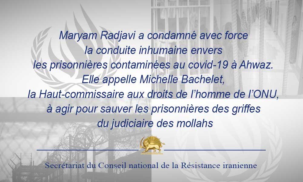 Maryam Radjavi a condamné avec force la conduite inhumaine envers les prisonnières contaminées au covid-19 à Ahwaz
