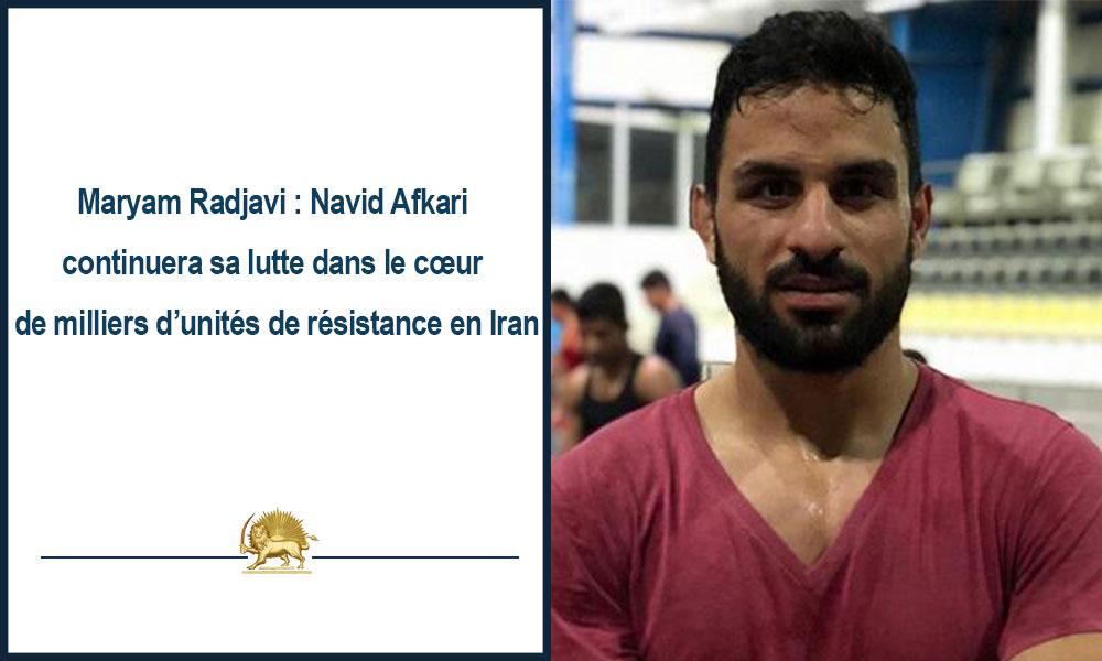 Maryam Radjavi : Navid Afkari continuera sa lutte dans le cœur de milliers d'unités de résistance en Iran