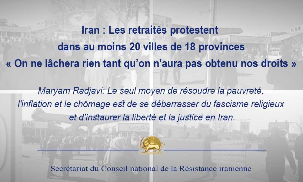 Iran : Les retraités protestent dans au moins 20 villes de 18 provinces « On ne lâchera rien tant qu'on n'aura pas obtenu nos droits »