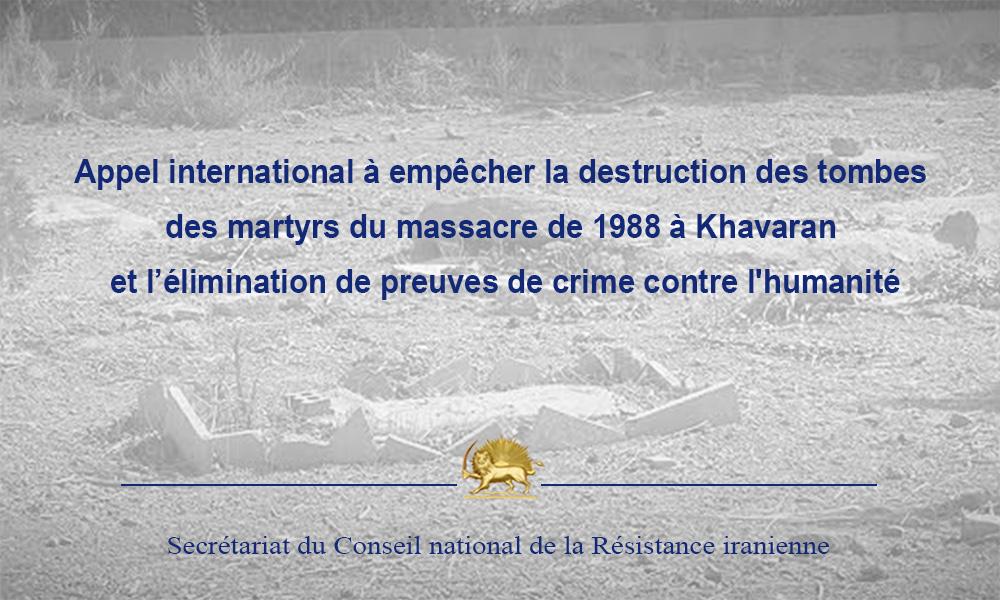 Appel international à empêcher la destruction des tombes des martyrs du massacre de 1988 à Khavaran et l'élimination de preuves de crime contre l'humanité