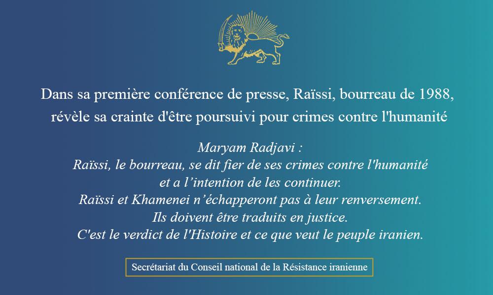 Dans sa première conférence de presse, Raïssi, bourreau de 1988, révèle sa crainte d'être poursuivi pour crimes contre l'humanité