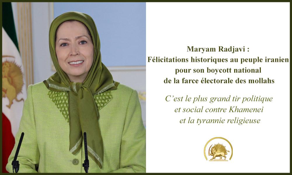 Maryam Radjavi : félicitations historiques au peuple iranien pour son boycott national de la farce électorale des mollahs
