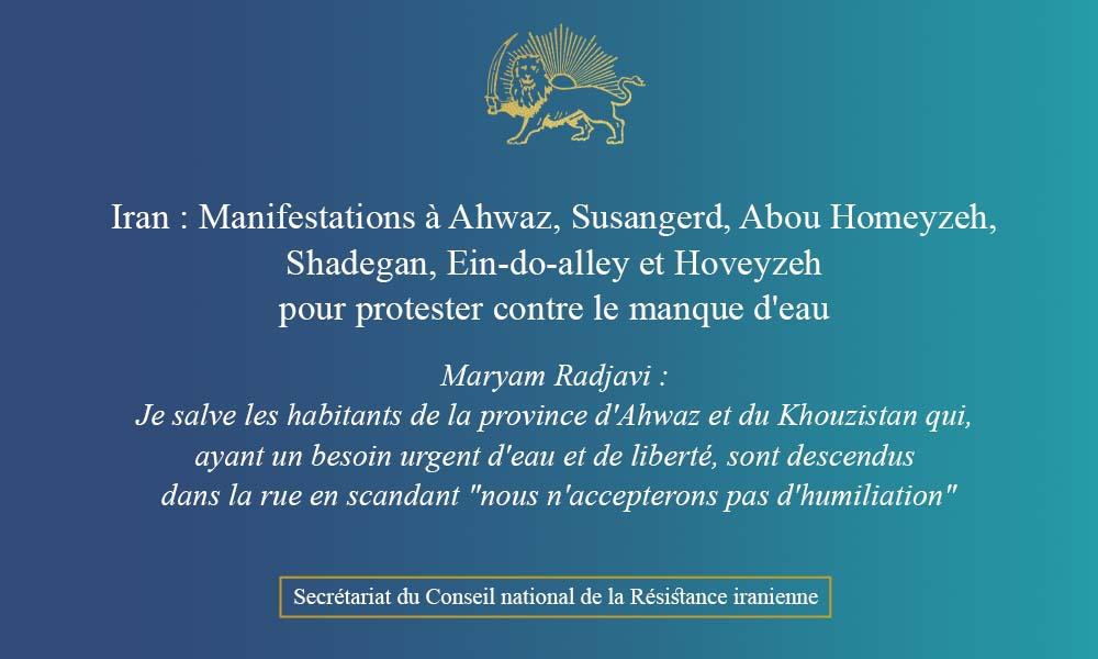 Iran : Manifestations à Ahwaz, Susangerd, Abou Homeyzeh, Shadegan, Ein-do-alley et Hoveyzeh pour protester contre le manque d'eau