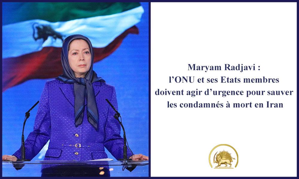 Maryam Radjavi : l'ONU et ses Etats membres agir d'urgence pour sauver les condamnés à mort en Iran