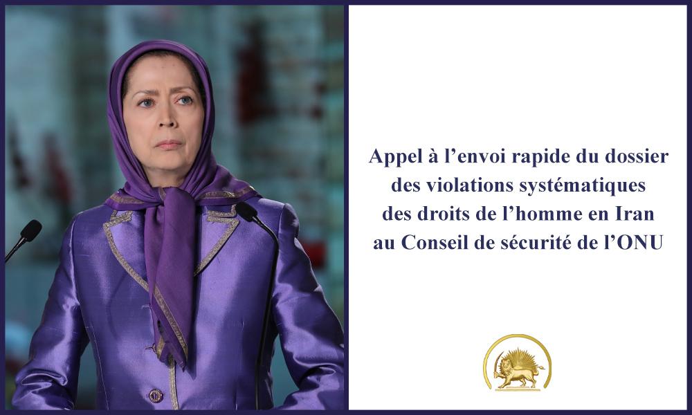 Appel à l'envoi rapide du dossier des violations systématiques des droits de l'homme en Iran au Conseil de sécurité de l'ONU
