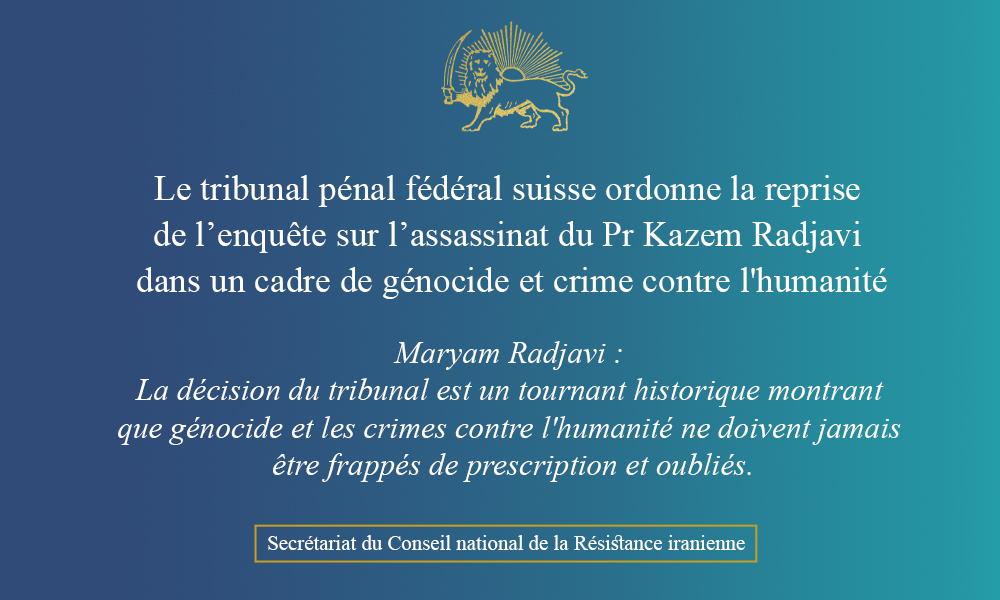La justice suisse reprend l'enquête sur l'assassinat du Pr Radjavi pour génocide