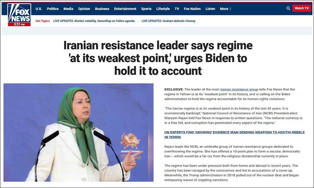 فاکس نیوز: رهبر مقاومت ایران میگوید رژیم «در ضعیفترین نقطه میباشد» و به بایدن توصیه میکند که رژیم را تحت حسابرسی قرار دهد